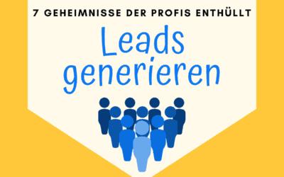 Leads generieren ist king – 7 Online Geheimnisse der Profis enthüllt