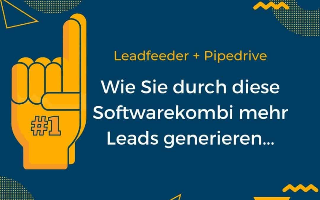 Leadfeeder & Pipedrive – Wie Sie zielgerichtet Kaltakquise machen