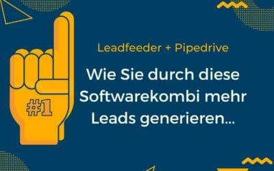 Leadfeeder & Pipedrive – Wie Sie 2021 kontextbezogen akquirieren