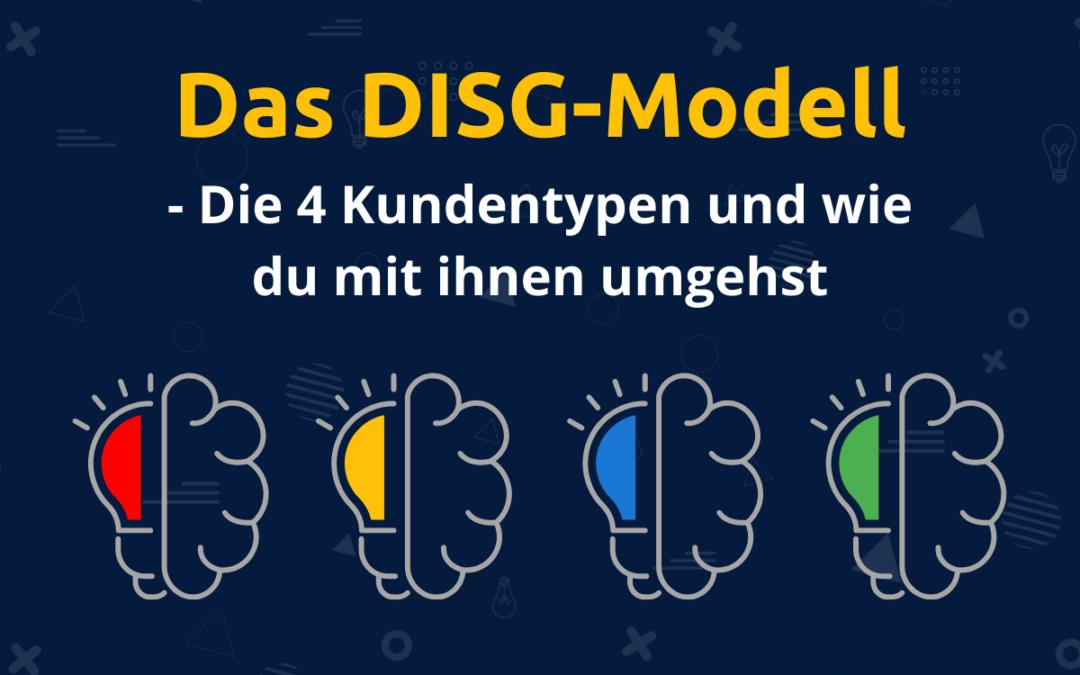 Online-Vertriebsberatung - DISG-Modell - Die 4 Persönlichkeitstypen und wie du mit ihnen umgehst