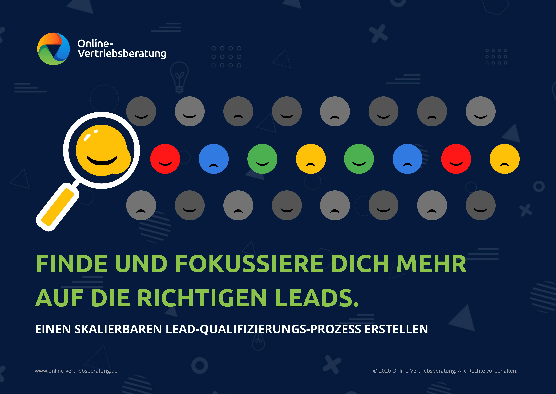 Online-Vertriebsberatung | Lead Qualifizierungsprozess - Finde und fokussiere dich mehr auf die richtigen Leads