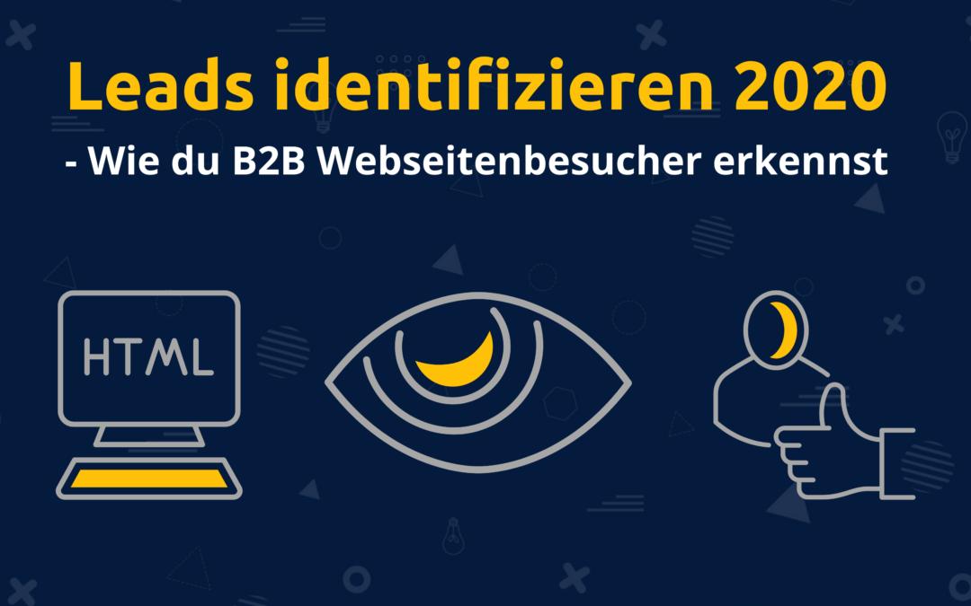 Leads identifizieren 2020 – Beste Methode, um deine B2B Webseitenbesucher zu erkennen