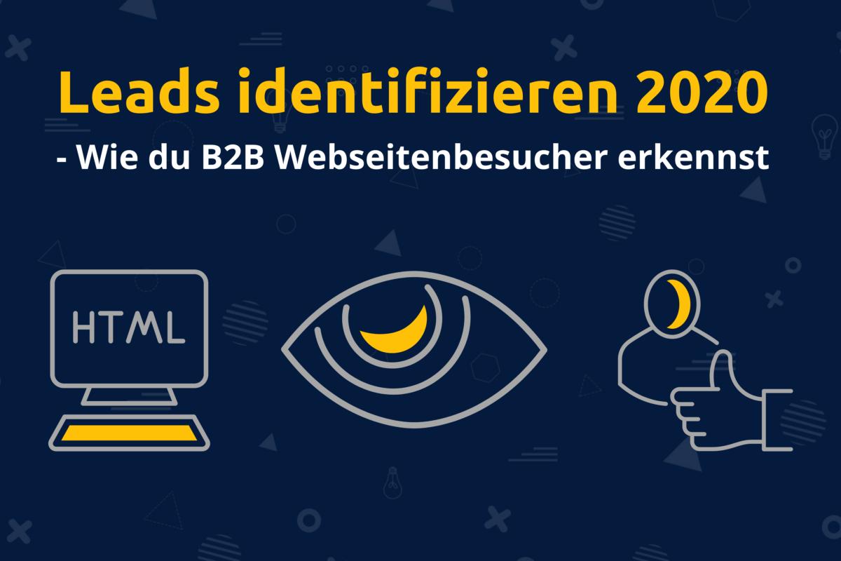 Online-Vertriebsberatung - Leads identifizieren 2020 - Wie du B2B Webseitenbesucher erkennst