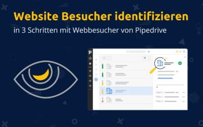 Website Besucher identifizieren – Jetzt in 3 Schritten mit Pipedrive Webbesucher