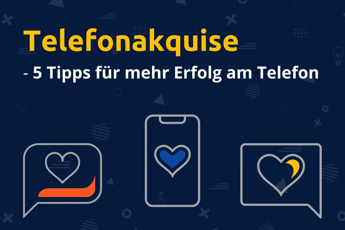 Online-Vertriebsberatung | Telefonakquise - 5 Tipps für mehr Erfolg am Telefon