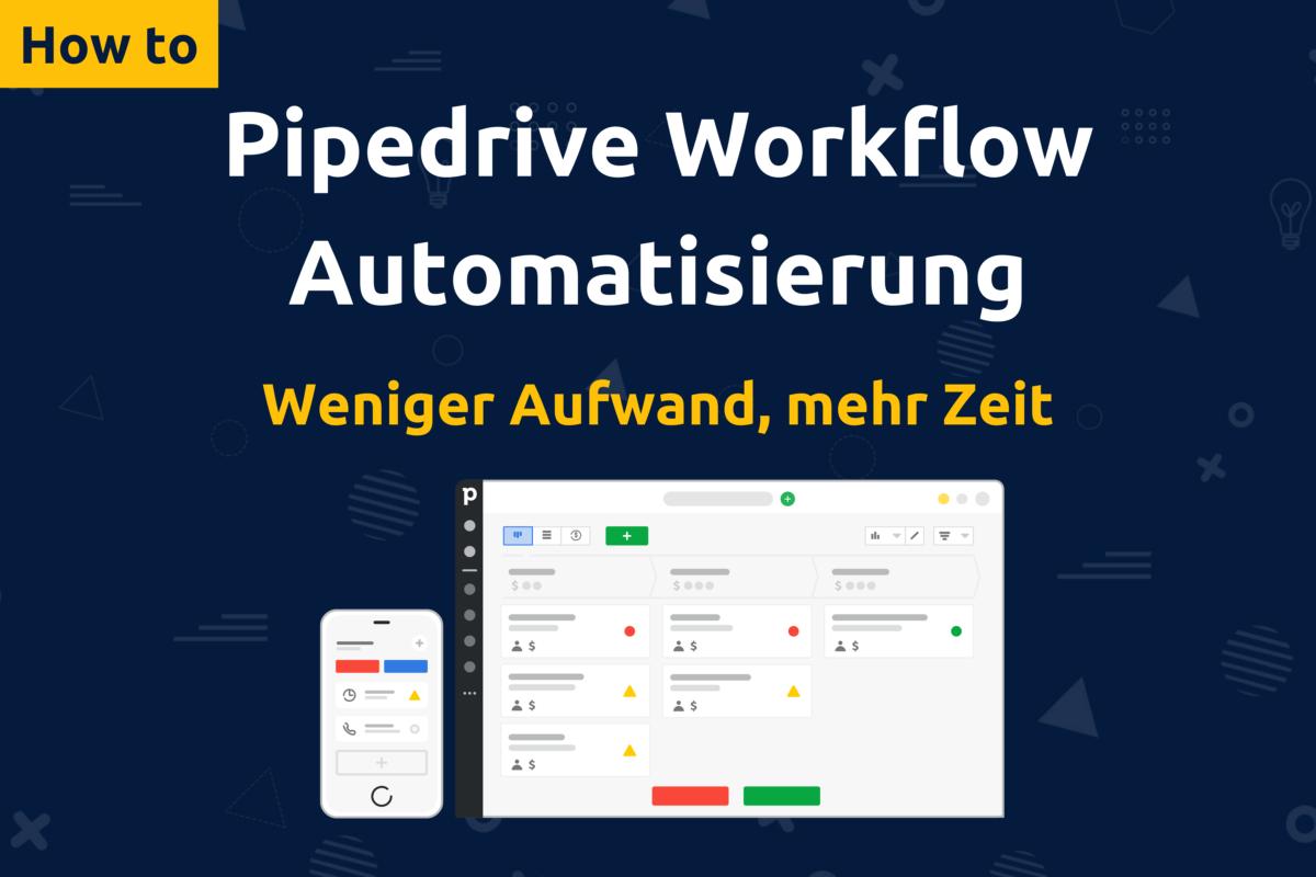 Online-Vertriebsberatung - Pipedrive Workflow Automatisierung