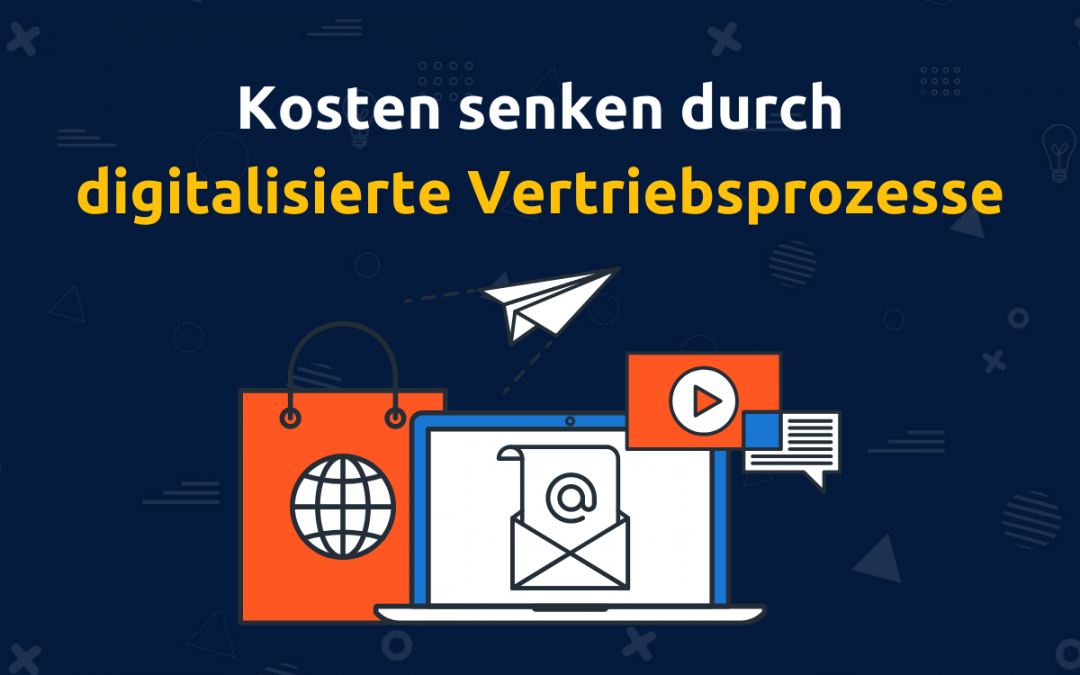Online-Vertriebsberatung - Titelbild zum Blogbeitrag: Kosten senken durch Digitalisierung